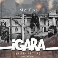Mz Kiss - Igara (Freestyle)